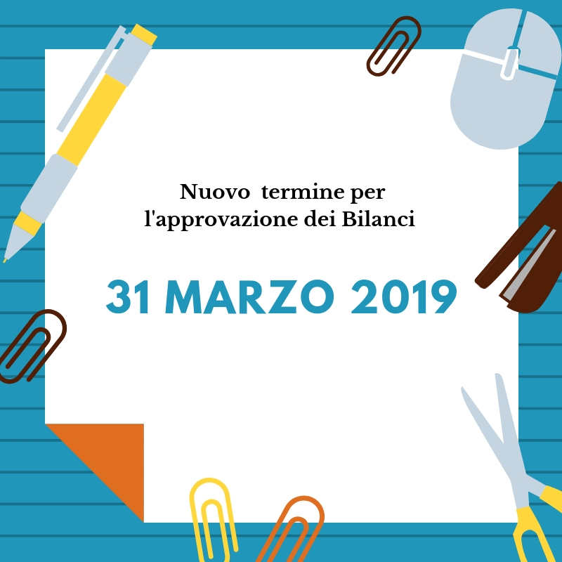 Slitta al 31 marzo 2019 il termine per l'approvazione dei  bilanci