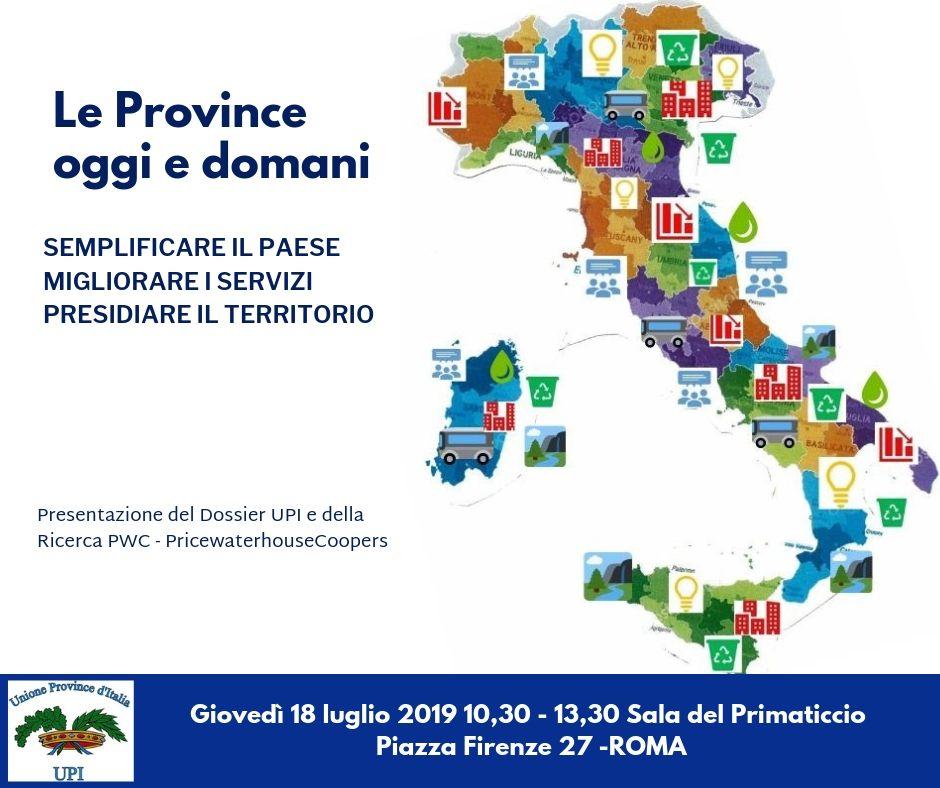 """""""Le Province oggi e domani: semplificare il Paese, migliorare i servizi, presidiare il territorio"""""""